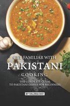 Get Familiar with Pakistani Cooking
