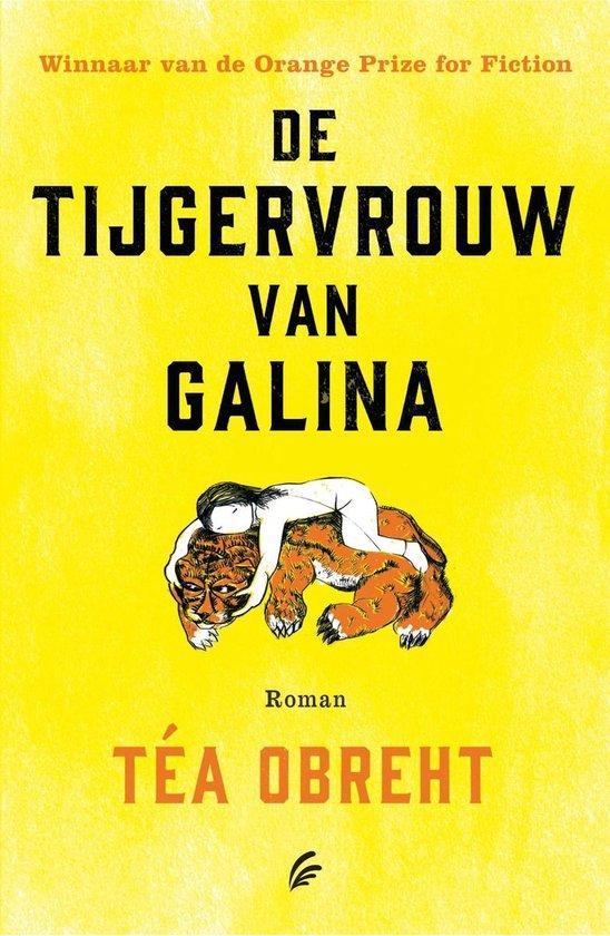 De tijgervrouw van Galina - Ta Obreht |