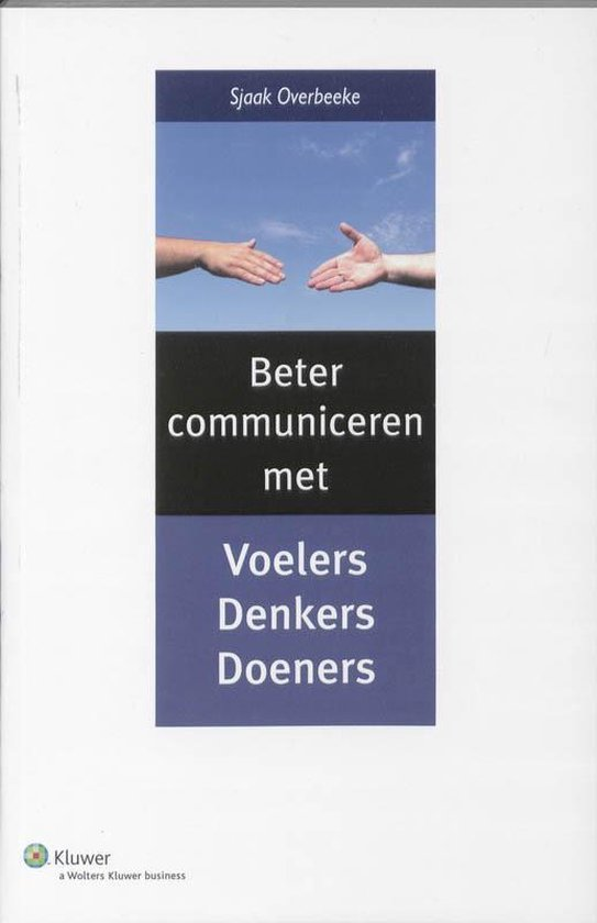 Beter communiceren met denkers, voelers en doeners - Ria Harmelink Journalistieke Producties  
