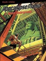Apocalypse Mania - Tome 3 - Global underground