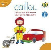 Caillou 17: Caillou Lernt Auto Fahren Und Weitere Geschichten