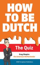 How to Be Dutch the Quiz
