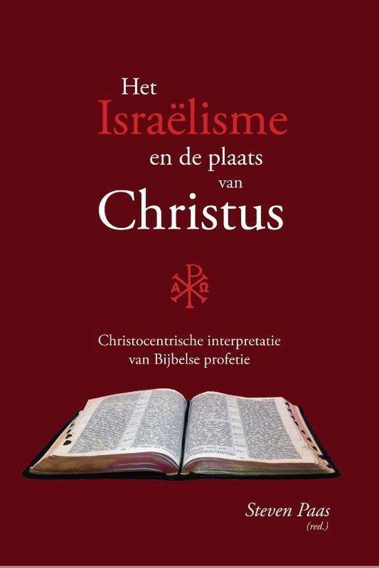 Het Israëlisme en de plaats van Christus - Paas (Red.) Steven   Fthsonline.com