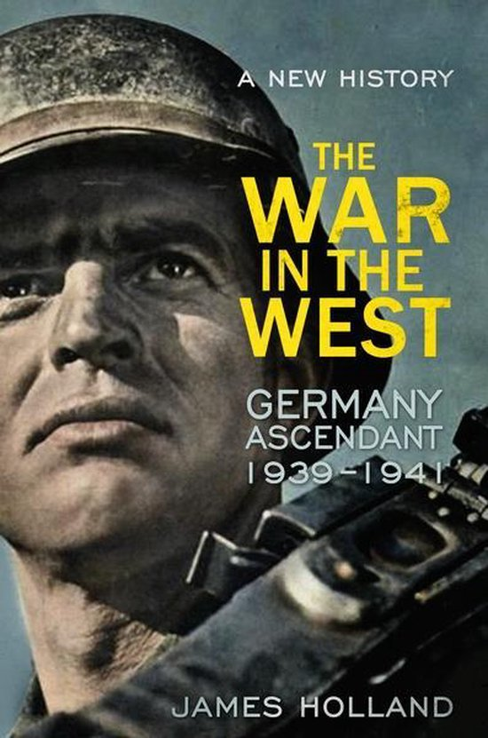 Boek cover The War in the West - A New History: Volume 1 van James Holland (Paperback)