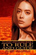 To Rule and Guide (To Light and Guard Book 2)
