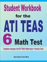 Student Workbook for the ATI TEAS 6 Math Test