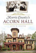 Morris County's Acorn Hall