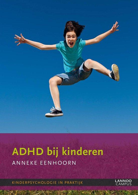Kinderpsychologie in praktijk: ADHD bij kinderen - Anneke Eenhoorn |