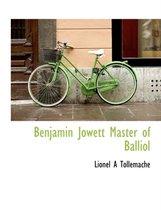 Benjamin Jowett Master of Balliol