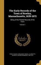 The Early Records of the Town of Rowley, Massachusetts, 1639-1672