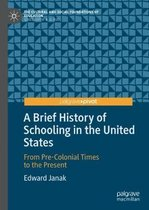 A Brief History of Schooling in the United States