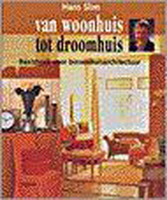 VAN WOONHUIS TOT DROOMHUIS - H. Slim  