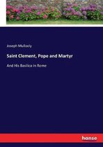 Saint Clement, Pope and Martyr