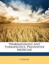 Pharmacology and Therapeutics, Preventive Medicine