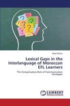 Lexical Gaps in the Interlanguage of Moroccan Efl Learners