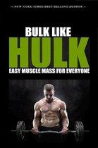 Bulk Like Hulk