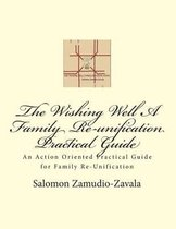 The Wishing Well a Family Re-Unification Practical Guide