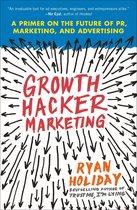 Boek cover Growth Hacker Marketing van Ryan Holiday