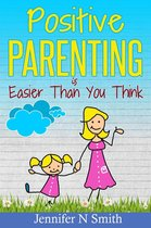 Omslag Positive Parenting Is Easier Than You Think