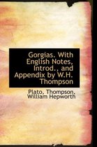 Gorgias. with English Notes, Introd., and Appendix by W.H. Thompson