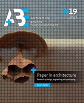 A+BE Architecture and the Built Environment 19 -   Paper in architecture