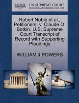 Robert Noble Et Al., Petitioners, V. Claude O. Botkin. U.S. Supreme Court Transcript of Record with Supporting Pleadings