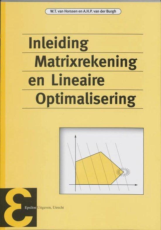 Epsilon uitgaven 2 - Inleiding matrixrekening en lineaire optimalisering - W.T. van Horssen |