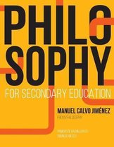 PHILOSOPHY FOR SECONDARY EDUCATION (Colour version)