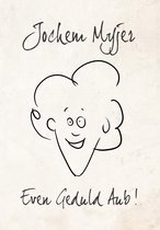 Jochem Myjer - Even Geduld Aub!