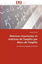 Matrices Structur�es Et Matrices de Toeplitz Par Blocs de Toeplitz