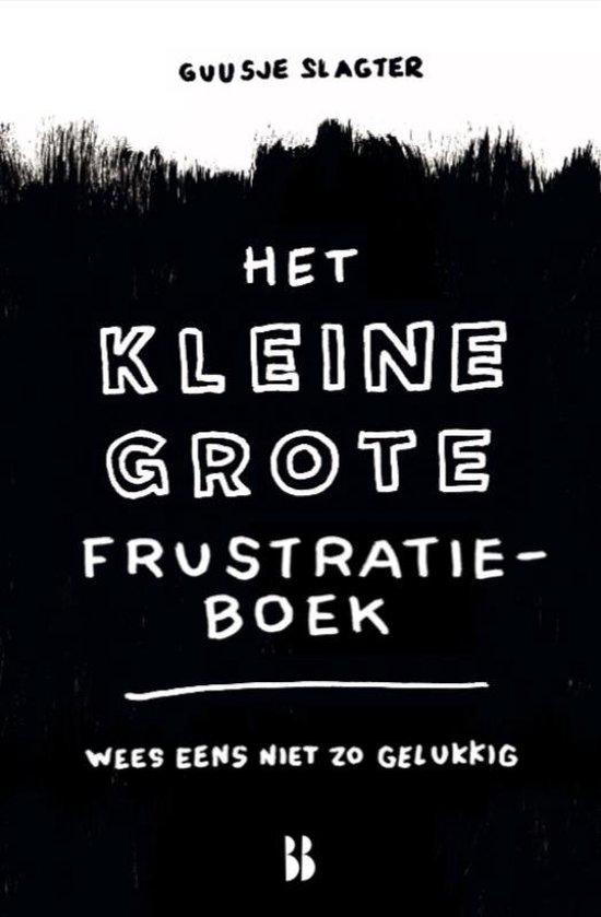 Het kleine grote frustratieboek - Guusje Slagter |