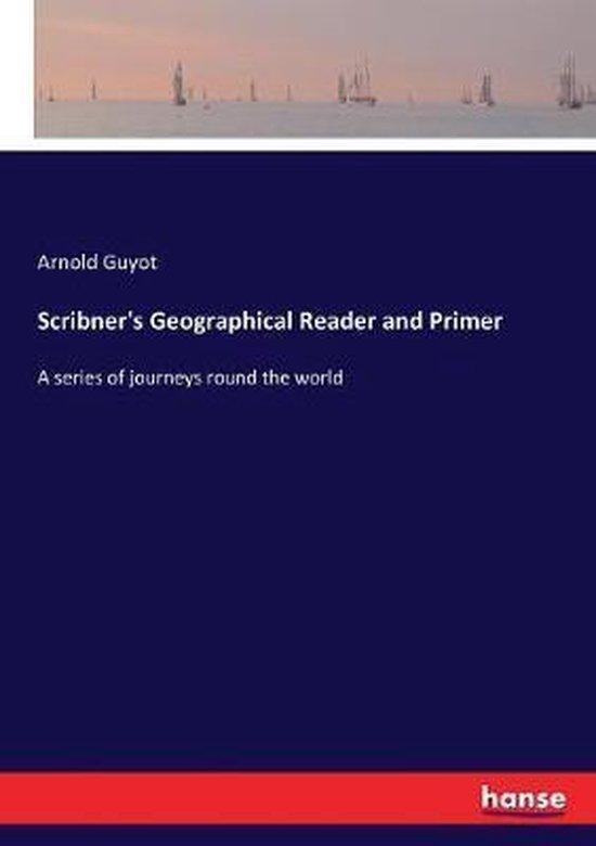 Scribner's Geographical Reader and Primer