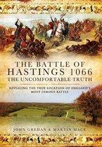 Boek cover The Battle of Hastings 1066: The Uncomfortable Truth van John Grehan
