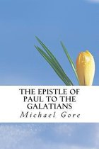 Boek cover The Epistle of Paul to the Galatians van Ps Michael Gore