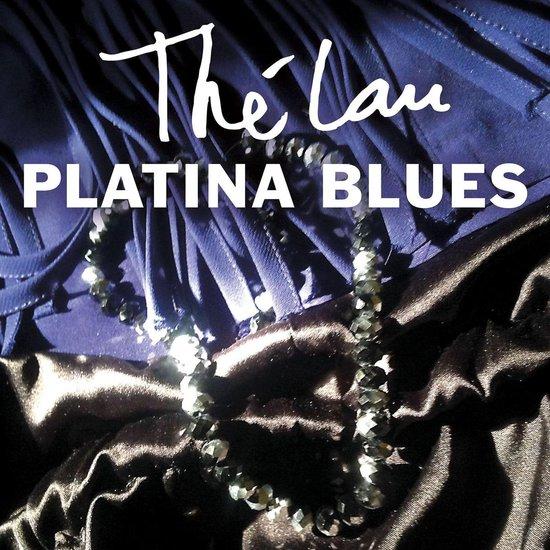 The Lau - Platina Blues