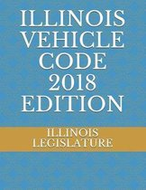 Illinois Vehicle Code 2018 Edition