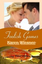 Foolish Games, Book 3 of the Family Heirlooms Series