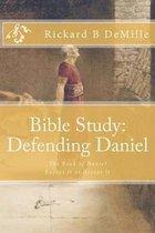 Boek cover Bible Study Defending Daniel van Rickard B DeMille