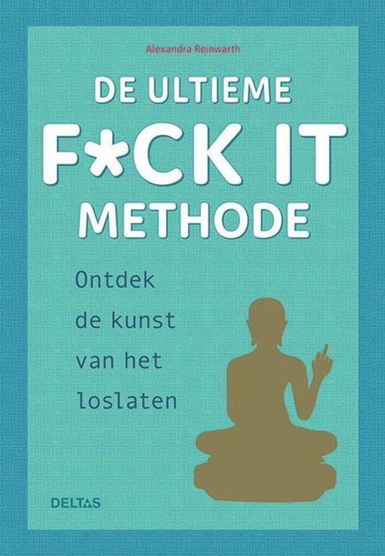 Boek cover De ultieme f*ck it methode van Alexandra Reinwarth (Paperback)