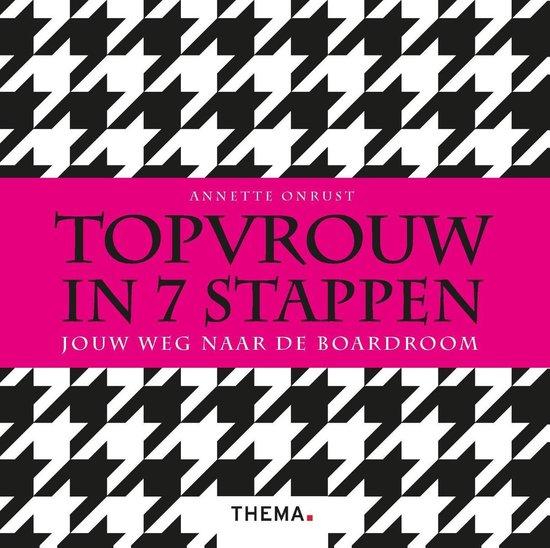 Topvrouw in 7 stappen - Annette Onrust | Fthsonline.com