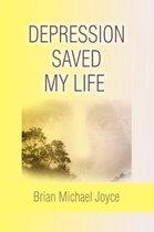 Depression Saved My Life