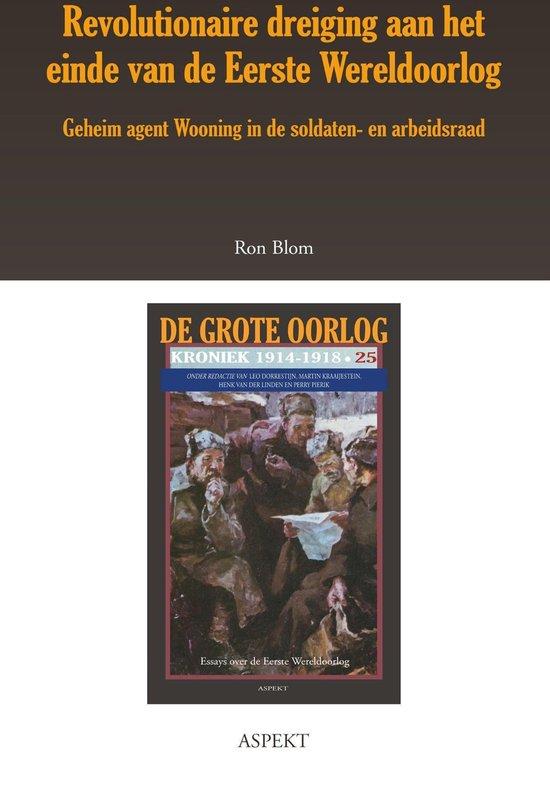 De grote oorlog, 1914-1918 2501 - Revolutionaire dreiging aan het einde van de Eerste Wereldoorlog - Ron Blom |