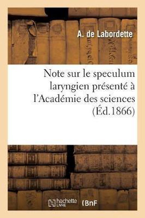 Note sur le speculum laryngien presente a l'Academie des sciences