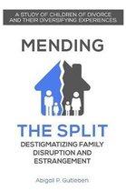 Mending the Split