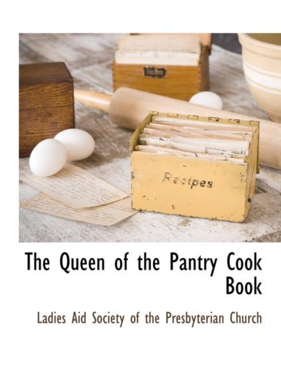 The Queen of the Pantry Cook Book