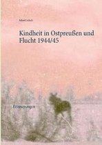 Kindheit in Ostpreussen und Flucht 1944/45
