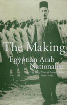The Making of an Egyptian Arab Nationalist