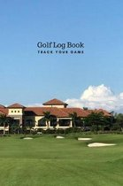 Golf Log Book Track Your Game