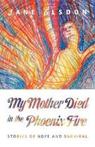 My Mother Died in the Phoenix Fire
