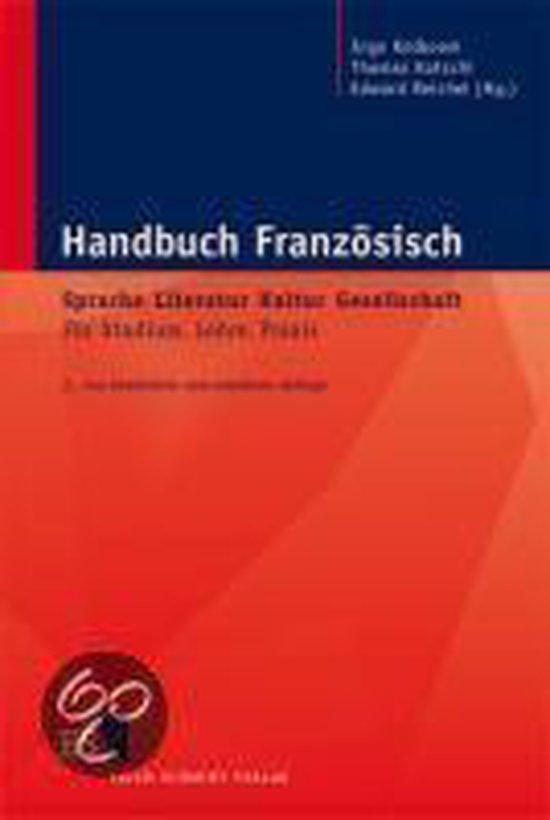 Handbuch Französisch:  Sprache - Literatur - Kultur - Gesellschaft